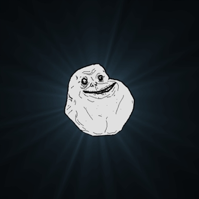 Forever Alone Date Myself Fail Life