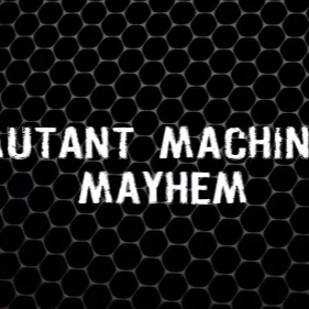 Mutant machines mayhem
