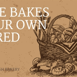 we bakes our own bred