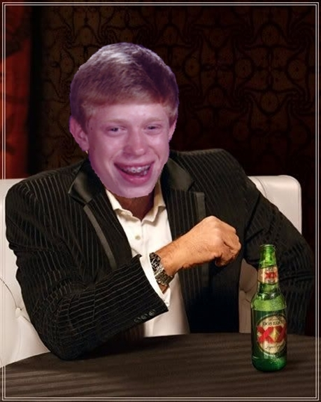 I Don't Always Bad Luck Brian