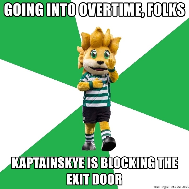 sporting - Going into overtime, folks Kaptainskye is blocking the exit door