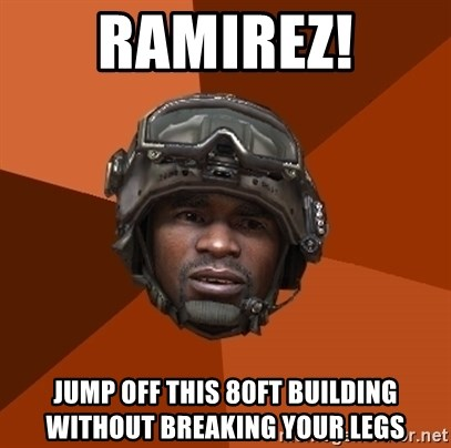 Ramirez do something - RAMIREZ! jump off this 80ft BUILDING without breaking your legs