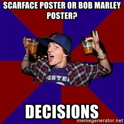 sunny_student - scarface poster or bob marley poster? decisions