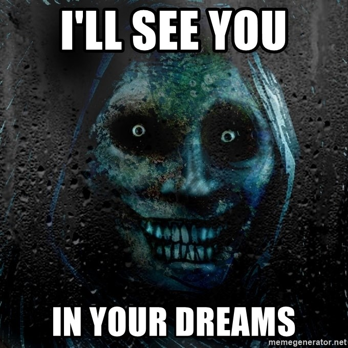 Real Horrifying House Guest - I'll see you in your dreams
