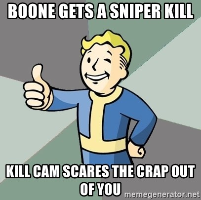 Fallout Boy - BOONE GETS A SNIPER KIll KILL CAM SCARES THE CRAP OUT OF YOU