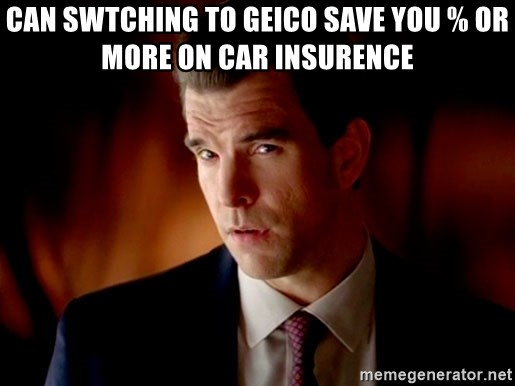 Geico Guy - can swtching to geico save you % or more on car insurence