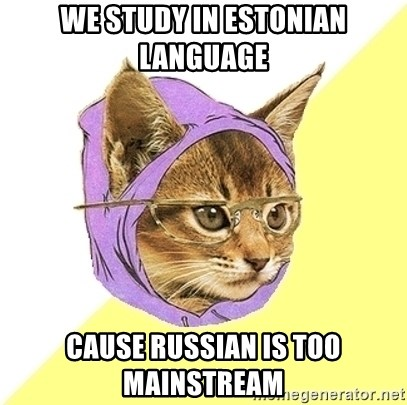 Hipster Cat - We study in estonian language cause russian is too mainstream