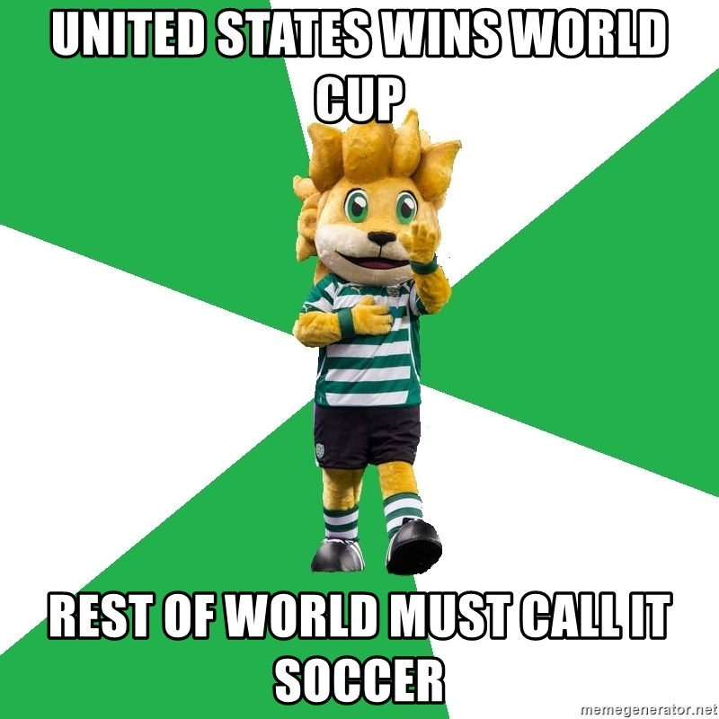 sporting - United states wins world cup Rest of world must call it soccer