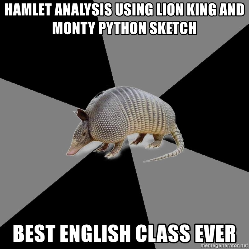 English Major Armadillo - Hamlet analysis using lion king and monty python sketch best english class ever