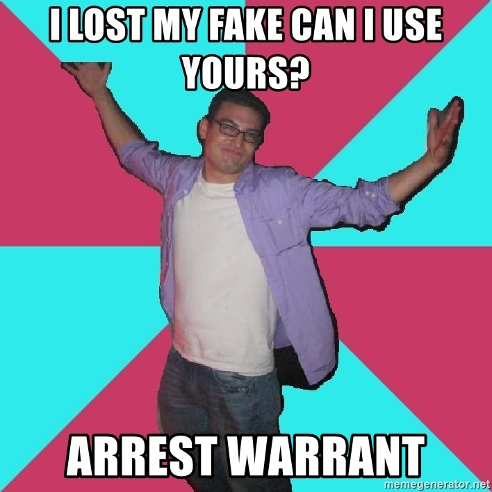 Douchebag Roommate - i lost my fake can i use yours? arrest WARRANT