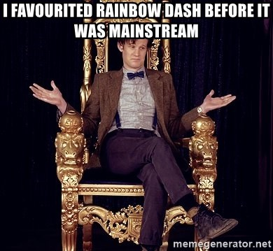 Hipster Doctor Who - I FAVOURITED rainbow Dash before it was mainstream