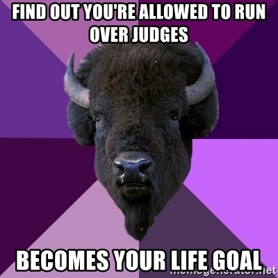 Fuck Yeah Band Buffalo - find out you're allowed to run over judges becomes your life goal