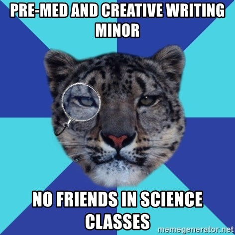 Writer Leopard - pre-med and creative writing minor no friends in science classes