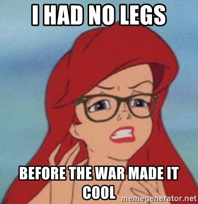 Hipster Mermaid - I had no legs before the war made it cool