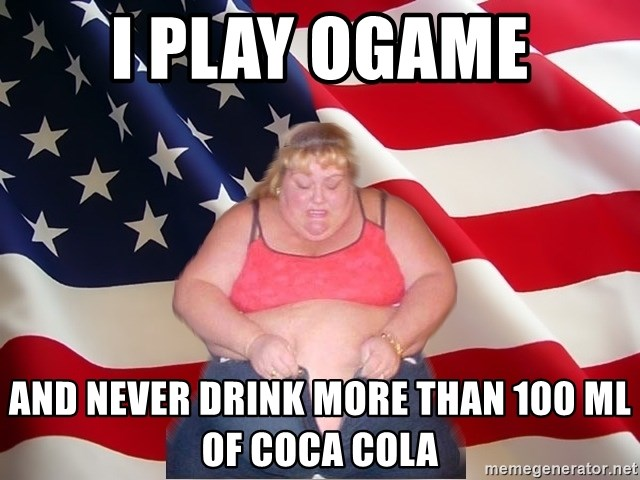 Asinine America - I PLAY OGAME and never drink more than 100 ml of coca cola
