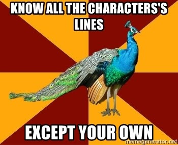 Thespian Peacock - know all the characters's lines except your own