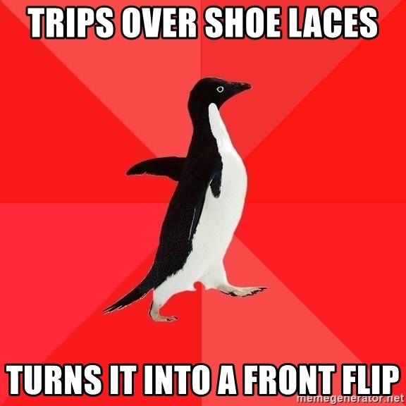 Socially Awesome Penguin - Trips over shoe laces Turns it into a front flip