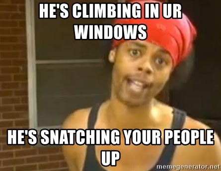 Antoine Dodson - He's climbing in ur windows he's snatching your people up