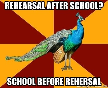 Thespian Peacock - Rehearsal after school? School before rehersal