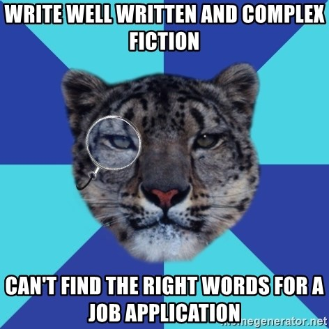Writer Leopard - Write well written and complex fiction Can't find the right words for a job application