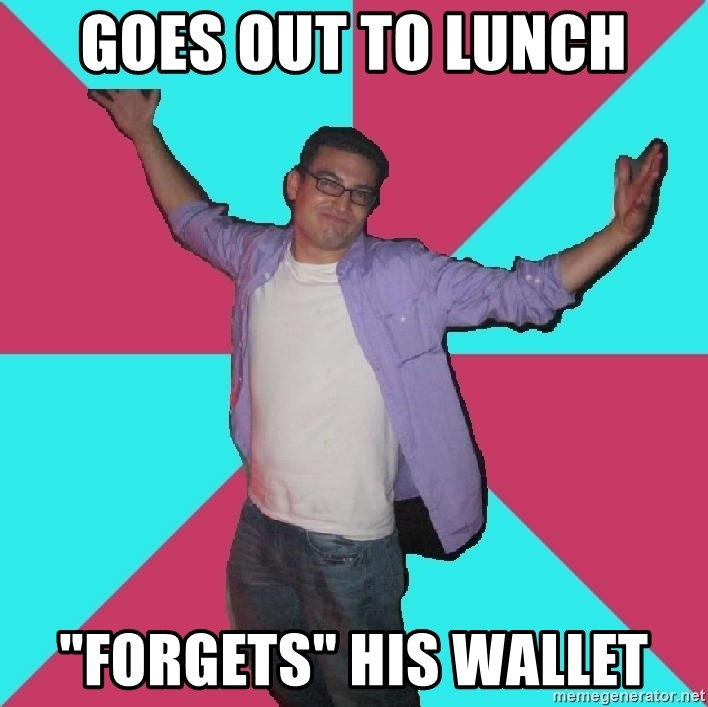 "Douchebag Roommate - goes out to lunch ""forgets"" his wallet"