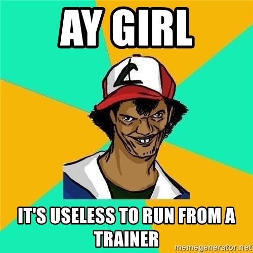 Dat Ash - ay girl it's useless to run from a trainer