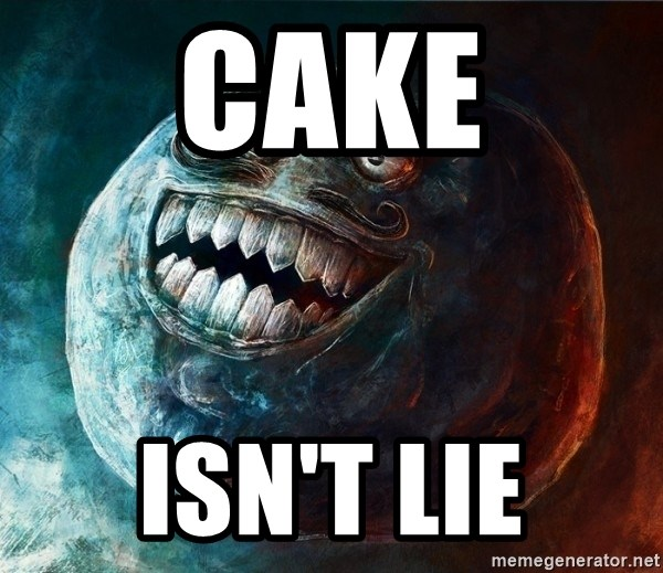 I Lied - cake isn't lie