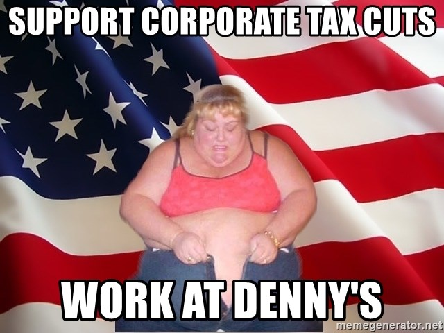Asinine America - SUPPORT CORPORATE TAX CUTS WORK AT DENNY'S