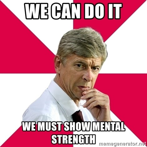 wengerrrrr - we can do it we must show mental strength