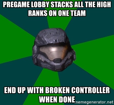 Halo Reach - pregame lobby stacks all the high ranks on one team end up with broken controller when done