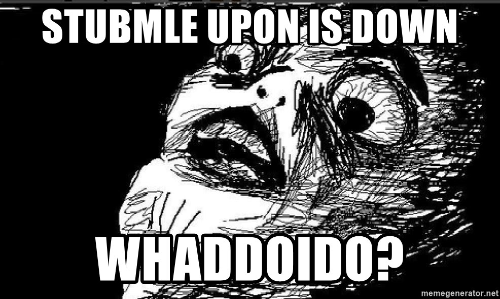 Extreme Rage Face - Stubmle upon is down whaddoido?