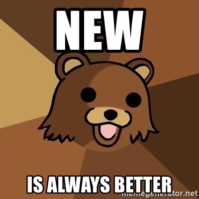 Pedobear - New  is always better