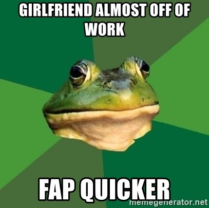 Foul Bachelor Frog - Girlfriend almost off of work fap quicker