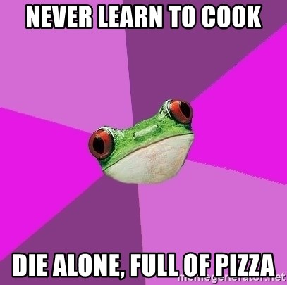 Foul Bachelorette Frog - Never learn to cook die alone, full of pizza