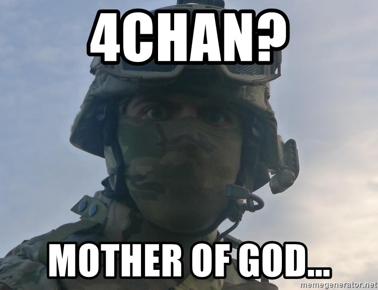 Aghast Soldier Guy - 4CHAN? MOTHER OF GOD...