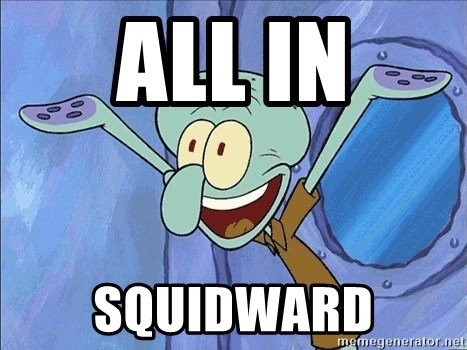 Guess What Squidward - all in squidward