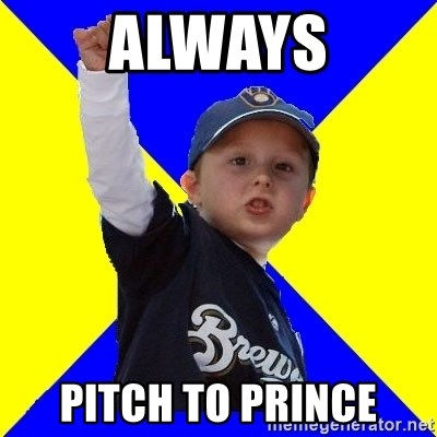 Brewers Kid - ALWAYS PITCH TO PRINCE
