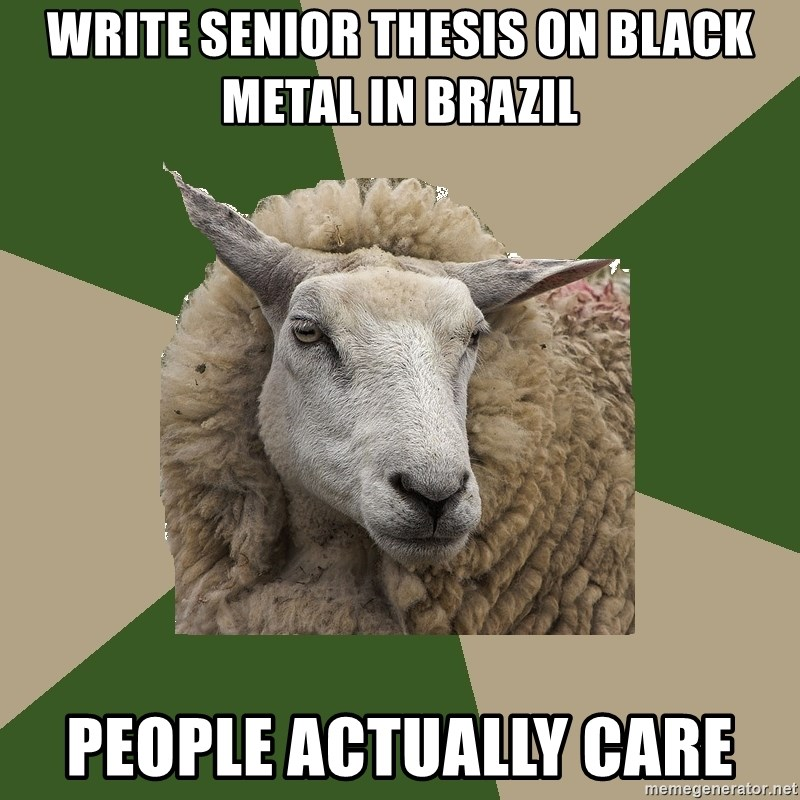 Sociology Student Sheep - Write Senior thesis on black metal in Brazil people actually care