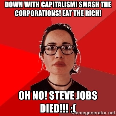 Liberal Douche Garofalo - down with capitalism! smash the corporations! eat the rich! Oh No! steve jobs died!!! :(