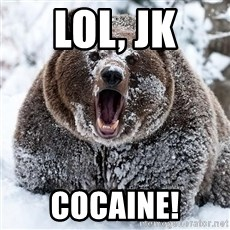 Cocaine Bear - LOL, JK COCAINE!