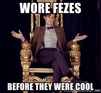 Hipster Doctor Who - wore fezes BEFORE THEY WERE COOL