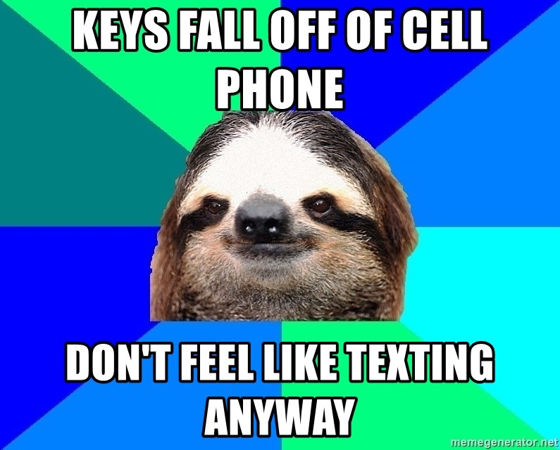 Keys fall off of cell phone don't feel like texting anyway