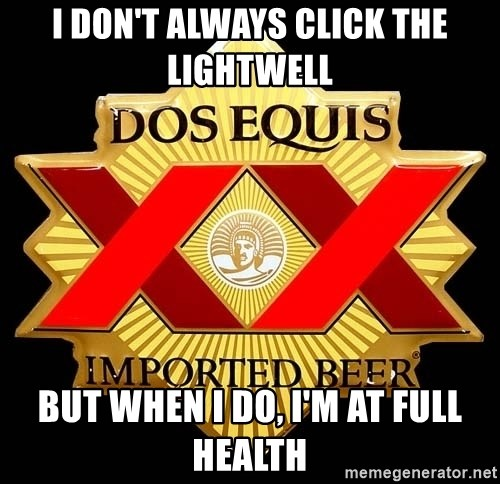 Dos Equis - I don't always click the lightwell but when i do, i'm at full health
