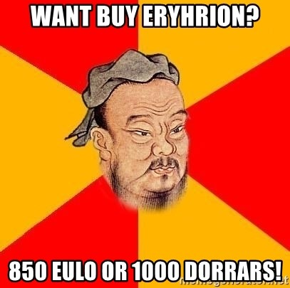 Chinese Proverb - want buy eryhrion? 850 eulo or 1000 dorrars!