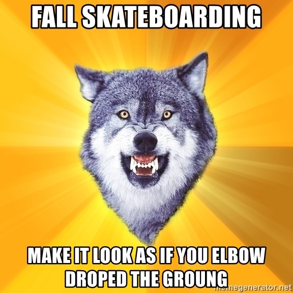 Courage Wolf - fall skateboarding make it look as if you elbow droped the groung