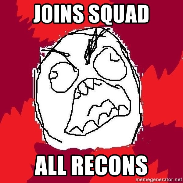 Rage FU - Joins squad all recons