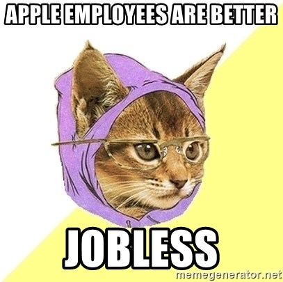 Hipster Kitty - apple employees are better jobless