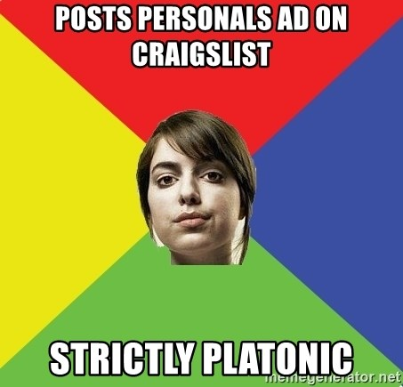 Non Jealous Girl - posts personals ad on craigslist strictly platonic