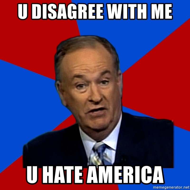 Bill O'Reilly Proves God - u disagree with me  u hate america