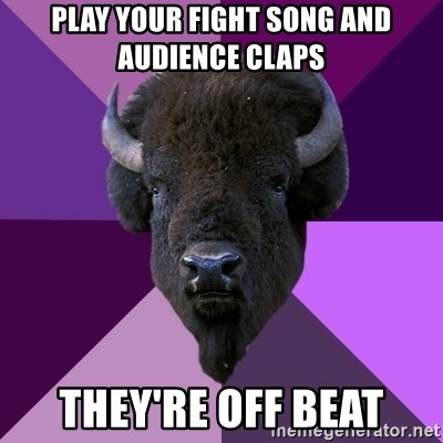 Fuck Yeah Band Buffalo - play your Fight Song and AUDIENCE claps they're off beat